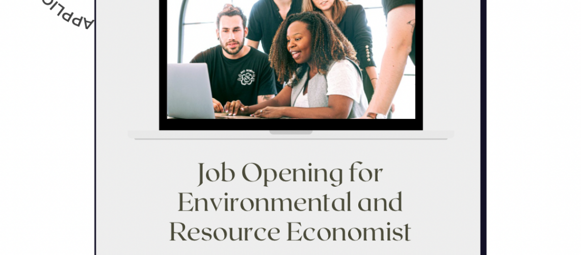 Job Opening for Environmental and Resource Economist as an ...